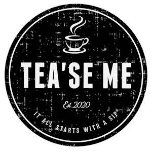 Tea'se Me