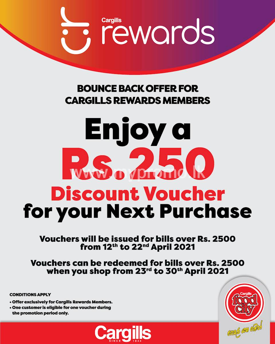 Enjoy a Rs. 250 discount voucher for your next purchase for bills over Rs. 2500 at Cargills Food City