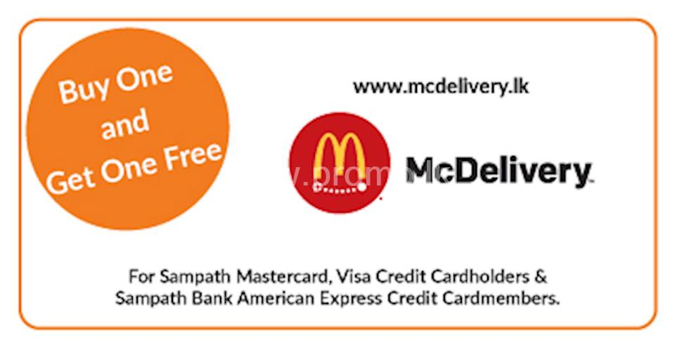 Buy One and Get One Free on all purchases through www.mcdelivery.lk and mcdelivery mobile app with all Sampath Mastercard, Visa Credit Cardholders and Sampath Bank American Express Credit Cardmembers.