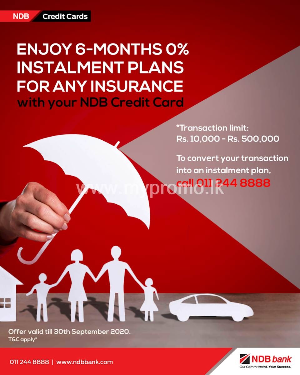Enjoy 6 months 0% installment plans for any insurance with your NDB Credit Card