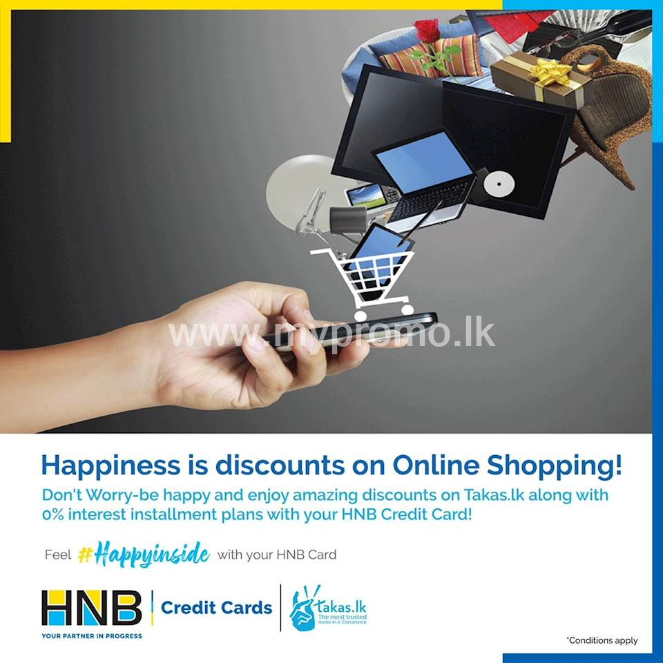 Enjoy a 7.5% off on-site-wide + 0% interest installments plans for up to 24 months at Takas.lk with your HNB Credit Card!