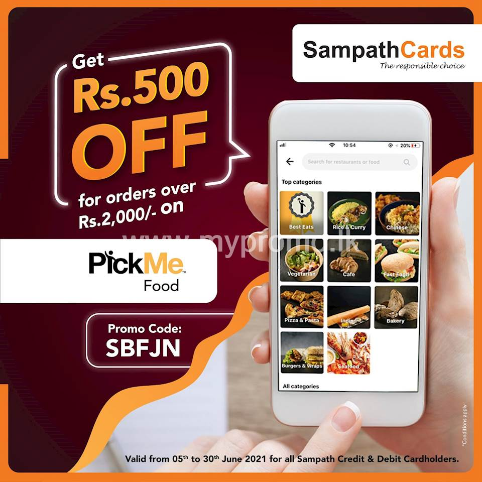 Get Rs. 500/- OFF on orders over Rs. 2000/- for all Sampath Credit and Debit Cards on PickMe Food