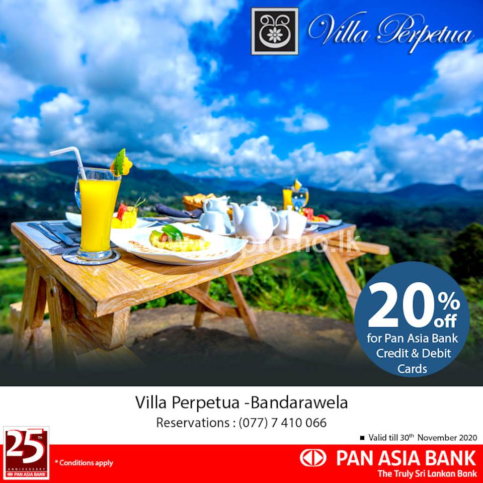 20% off at Villa Perpetua, Bandarawela for Pan Asia Bank Credit and Debit Cards.