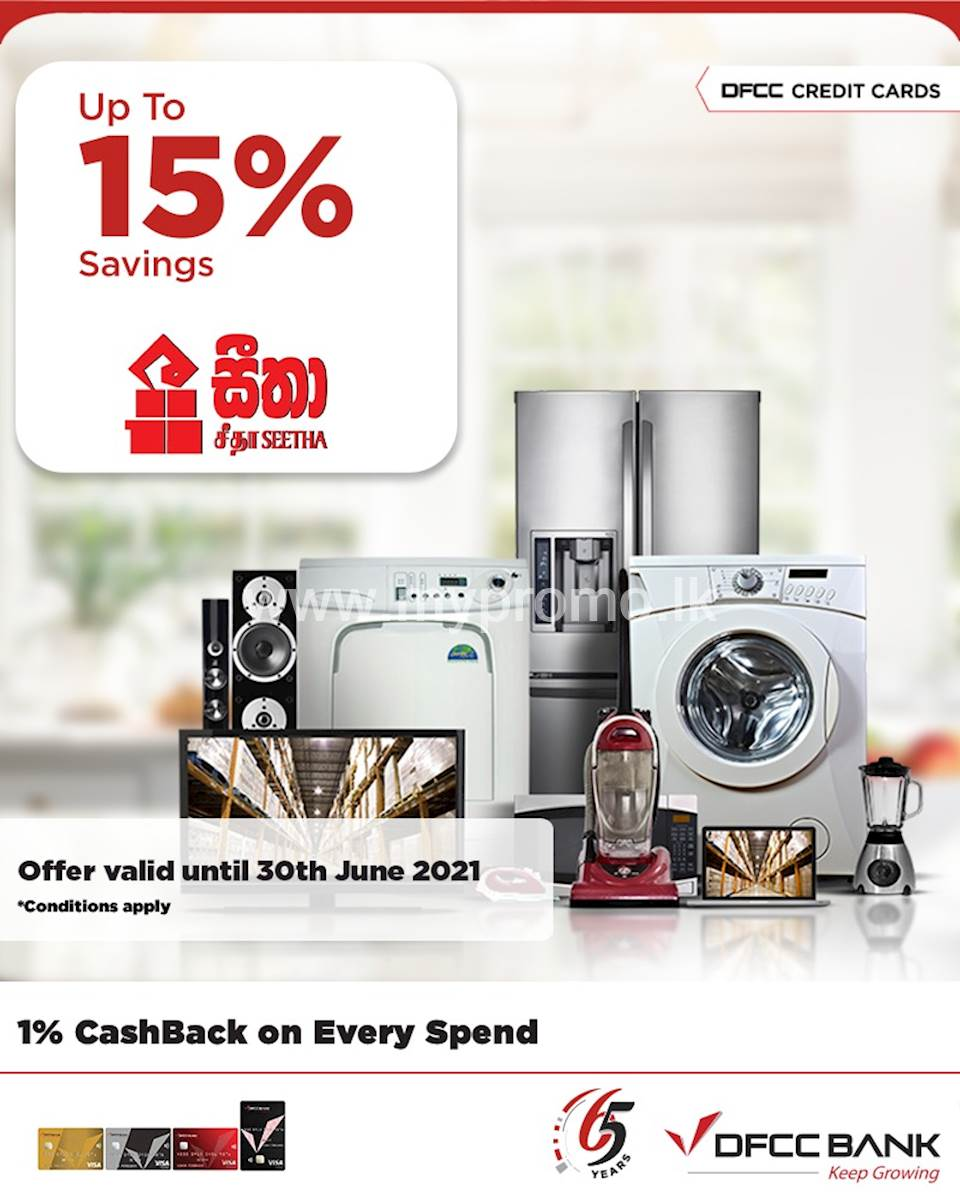 Enjoy up to 15% savings on selected products at Seetha Holdings with DFCC Credit Cards!