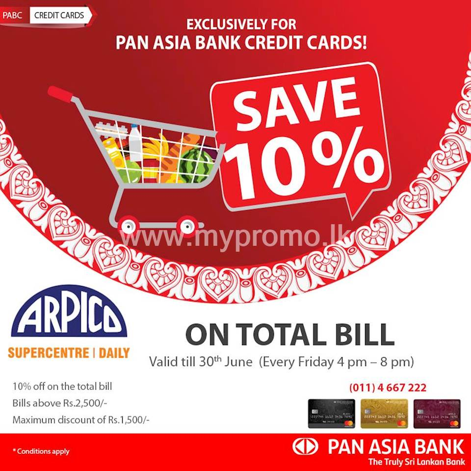 Save 10% on your total bill at Arpico Supercentre for Pan Asia Bank Credit Cards!