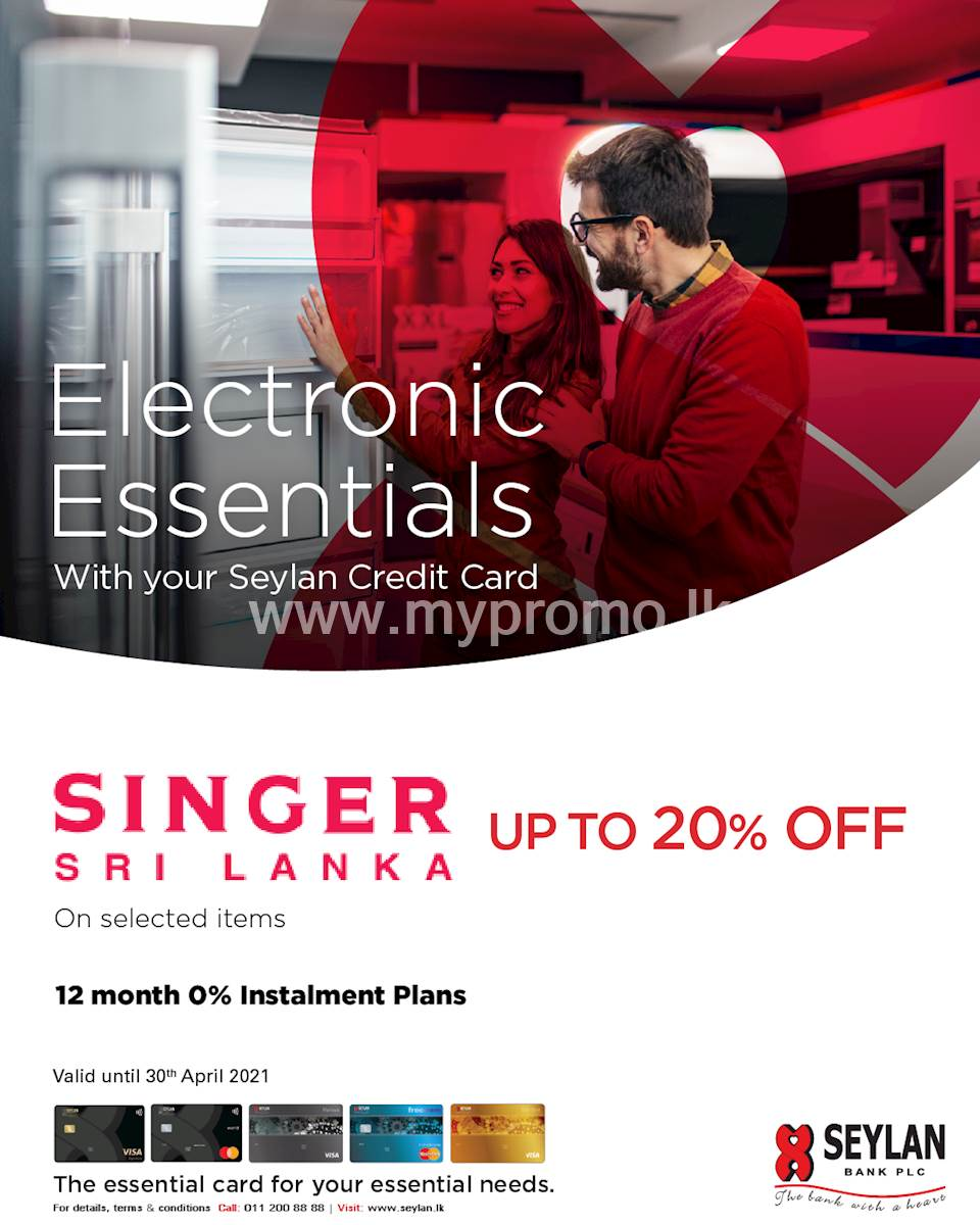 Enjoy exclusive discounts of up to 20% off on selected items at Singer Sri Lanka with your Seylan Credit Card