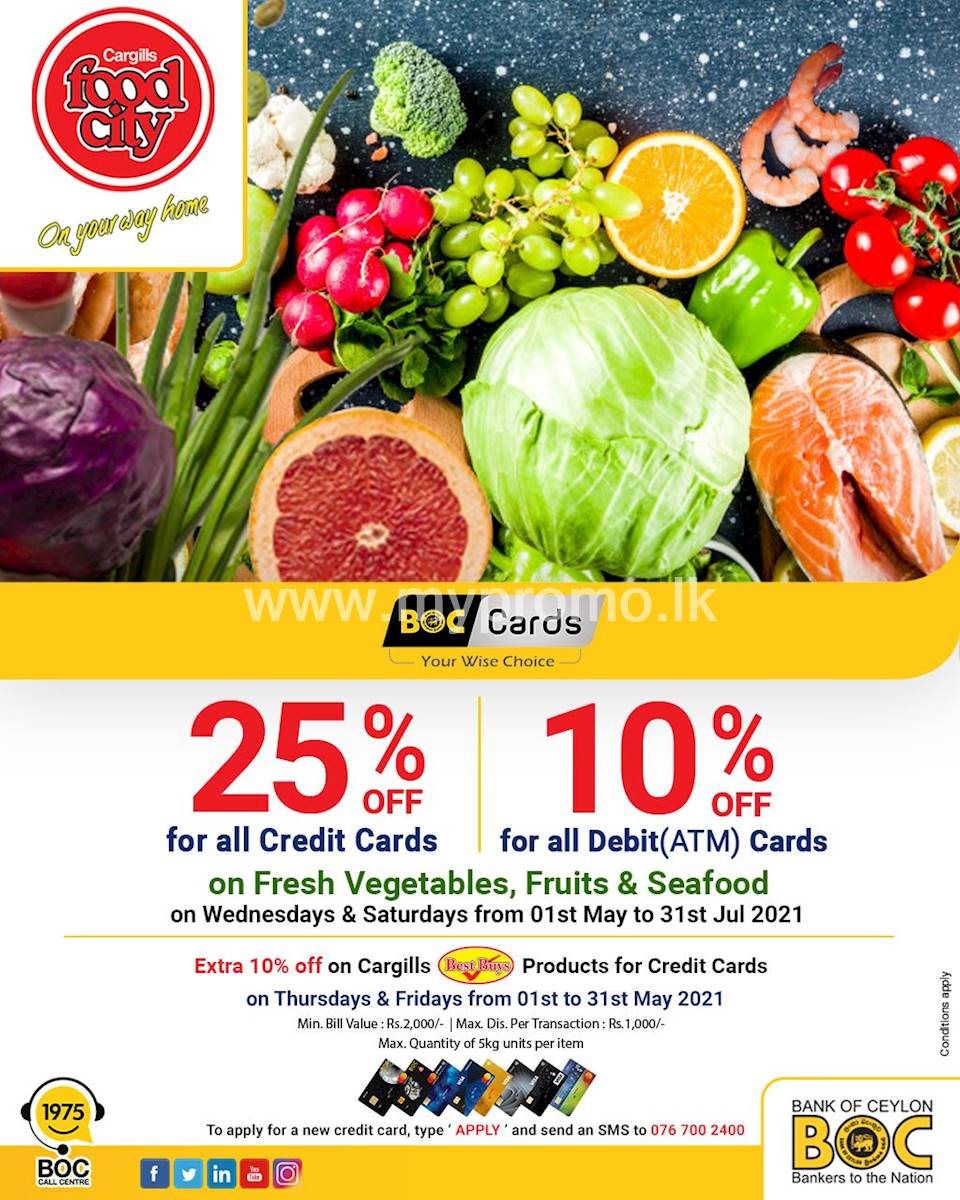 Enjoy 25% OFF on BOC Credit & 10% OFF on Debit (ATM) for fresh vegetables, fruits & seafood at Cargills Food City