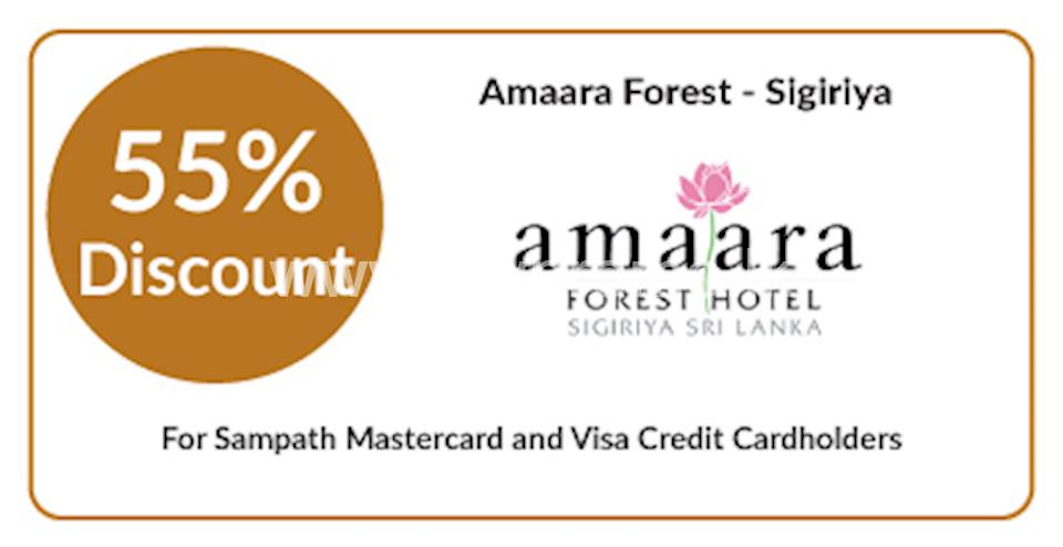 55% discount on double and triple room bookings on half board, full board basis stays at Amaara Forest, Sigiriya for all Sampath Mastercard and Visa Credit Cardholders