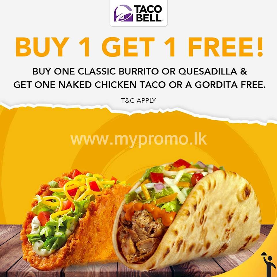 Buy 1 Classic Burrito OR 1 Quesadilla and get 1 Naked Chicken Taco or 1 Gordita completely FREE, exclusively on PICKME FOOD at Taco Bell Sri Lanka