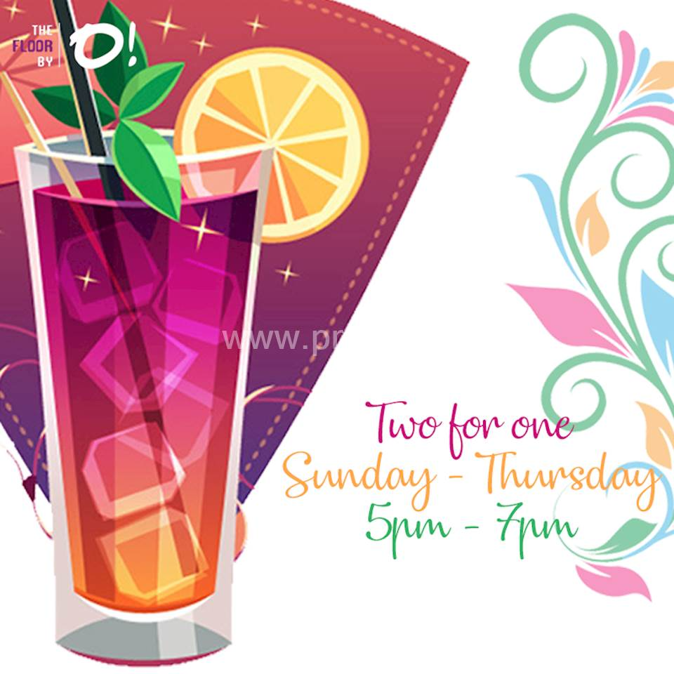 Happy Hours!! TWO FOR ONE at FLOOR BY O!