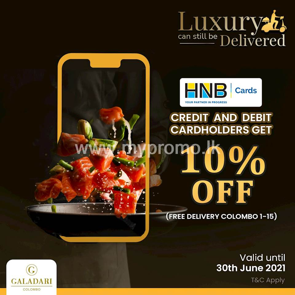 Enjoy a 10% Discount on delivery menu for HNB credit and debit cards at Galadari Hotel