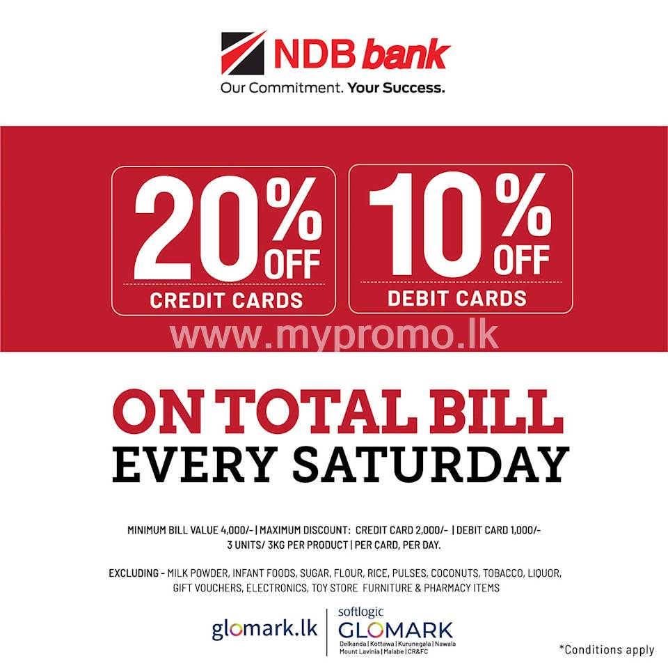 20% discount for NDB Bank Credit Cards and 10% discount for Debit Cards at Softlogic Glomark