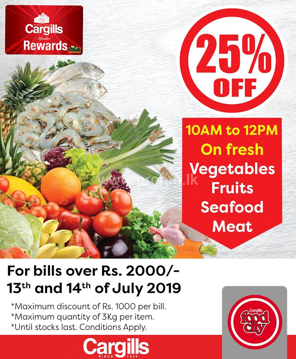 Enjoy 25% off from 10 AM to 12 Noon on Fresh Vegetables, Fruits, Seafood and Meats for bills over Rs. 2,000 from your nearest Cargills FoodCity outlet!
