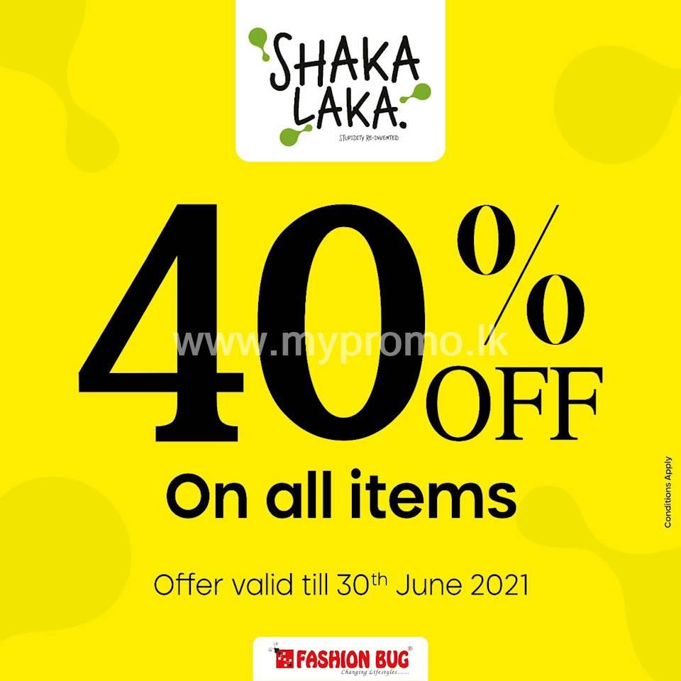 40% discount on all ShakaLaka branded clothing at Fashion Bug