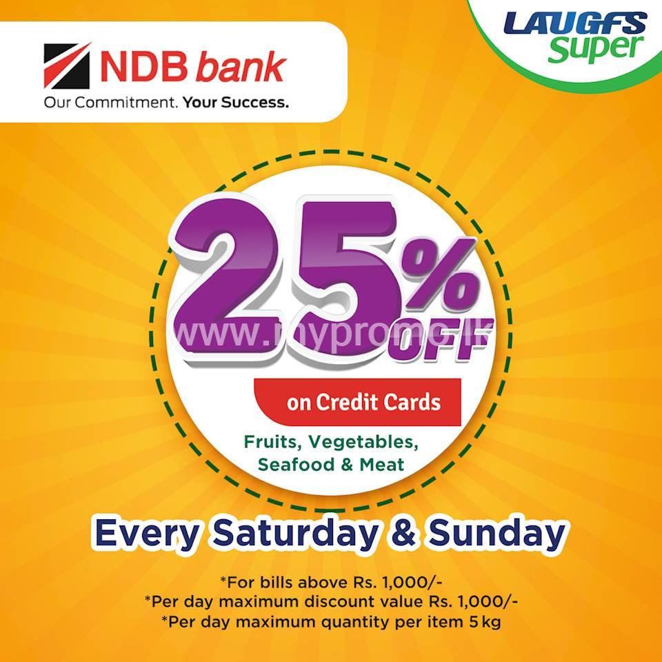 Enjoy 25% Off for NDB bank Credit Cards on fruits, vegetables, seafood and meat at LAUGFS Supermarket