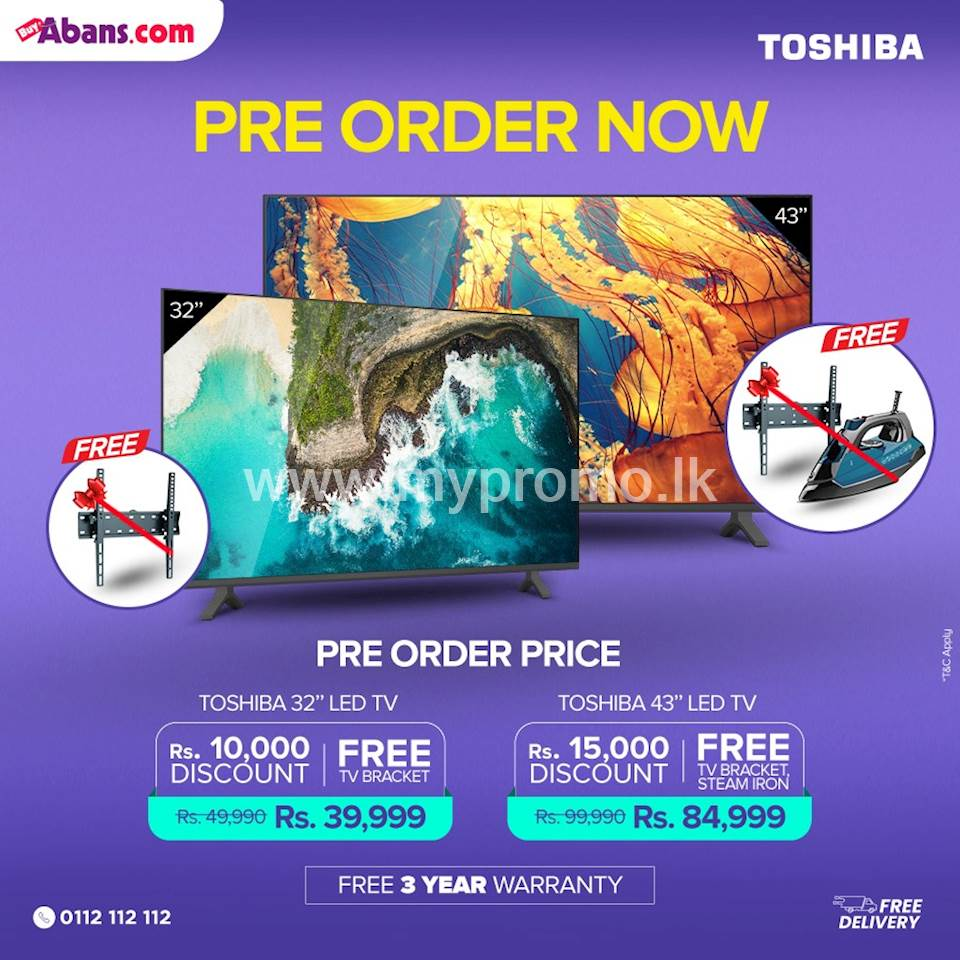 Pre-order Toshiba LED TV from BuyAbans.com and get up to Rs.15,000 pre-order discounts plus a FREE TV Wall Bracket and Abans Steam Irons