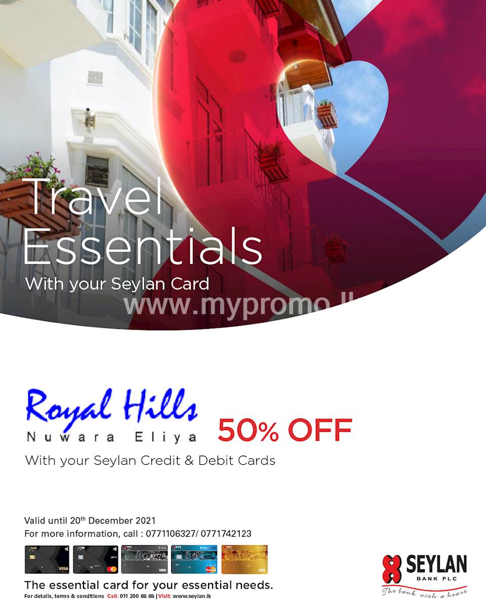 Enjoy 50% savings at Royal Hills with your Seylan Credit & Debit Cards