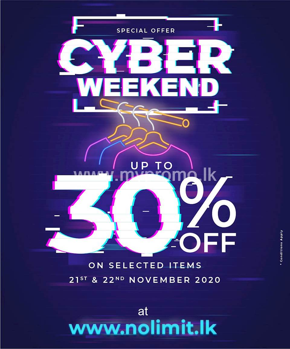 CYBER WEEKEND - Up to 30% OFF on Selected Items only at www.nolimit.lk