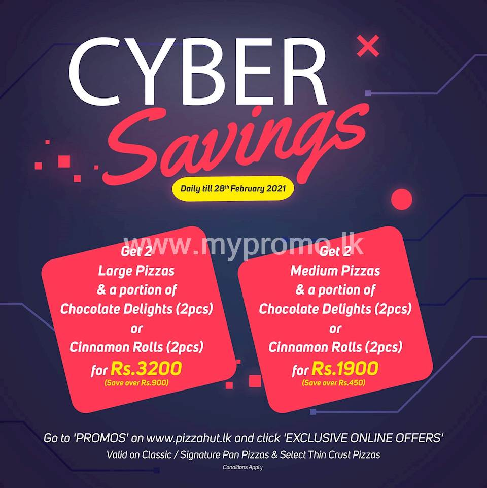 Pizza Hut CYBER SAVINGS this FEBRUARY!!