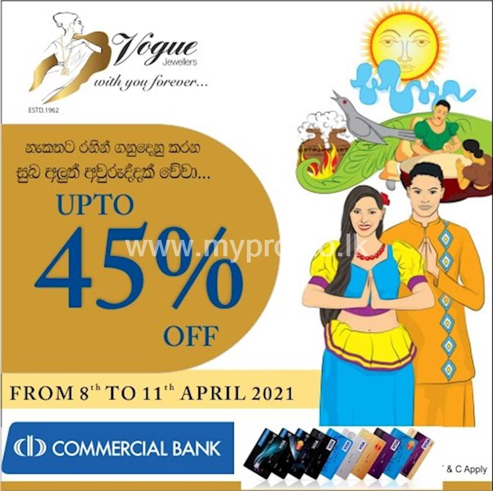 Enjoy up to 45% discounts this Avrudu with Commercial Bank Visa Credit Cards at Vogue Jewellers