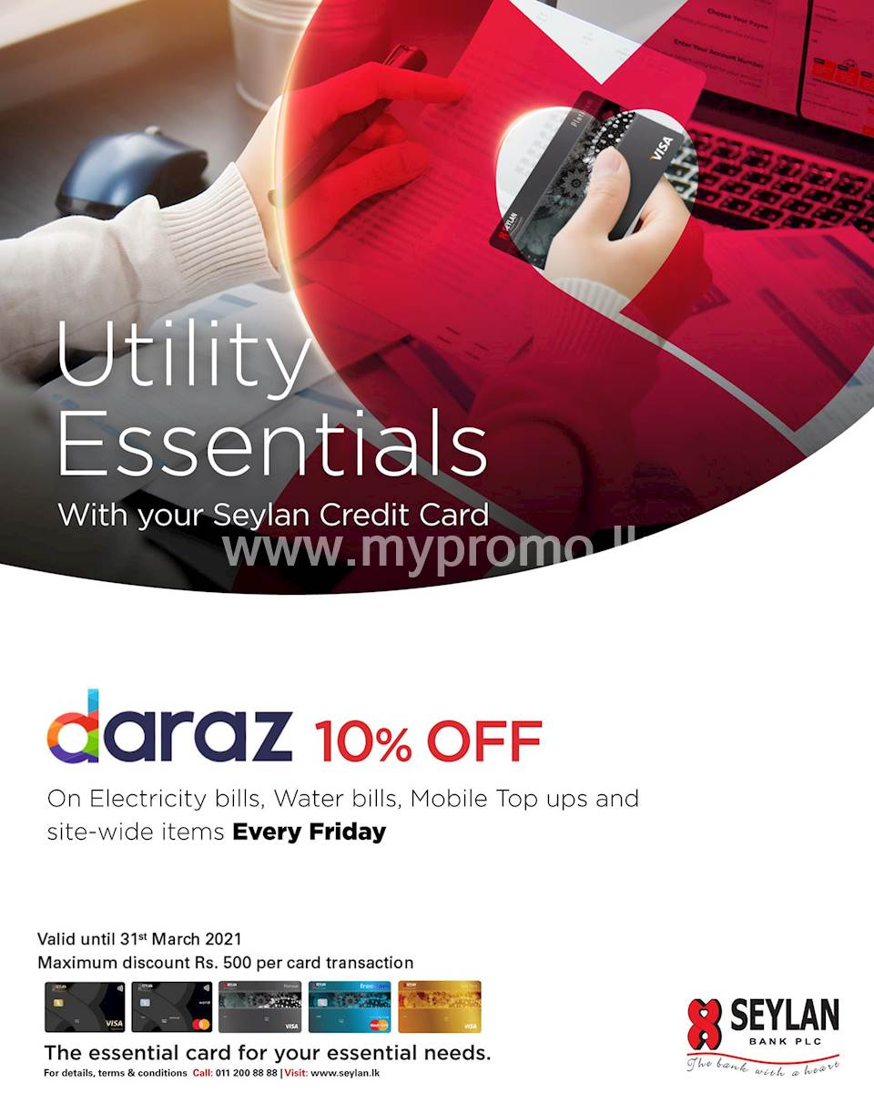 Enjoy 10% savings on Electricity Bills, Water Bills , Mobile Top-Ups and Sitewide items on Daraz with your Seylan Credit
