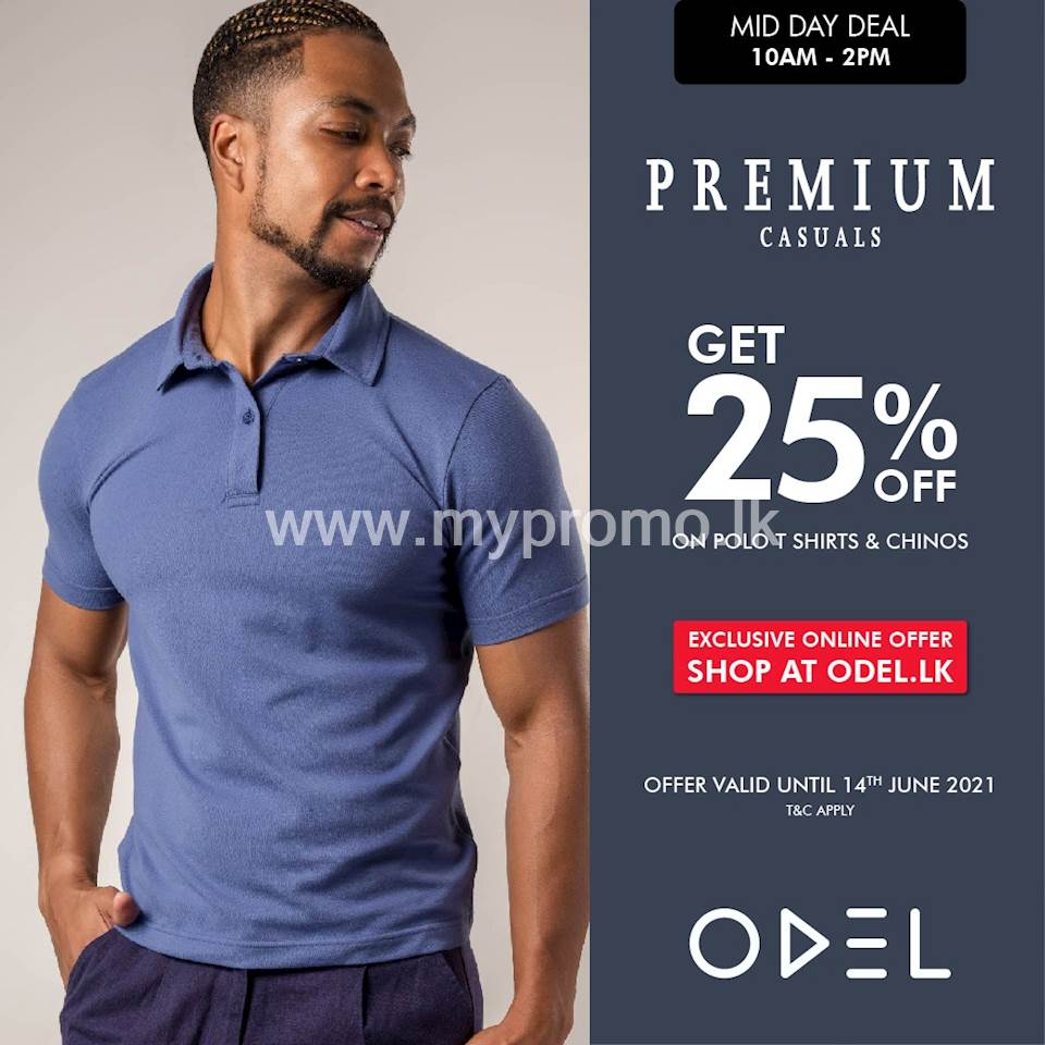 Get 25% off on Premium Casuals Polo T-shirts and Chinos exclusively on odel.lk!