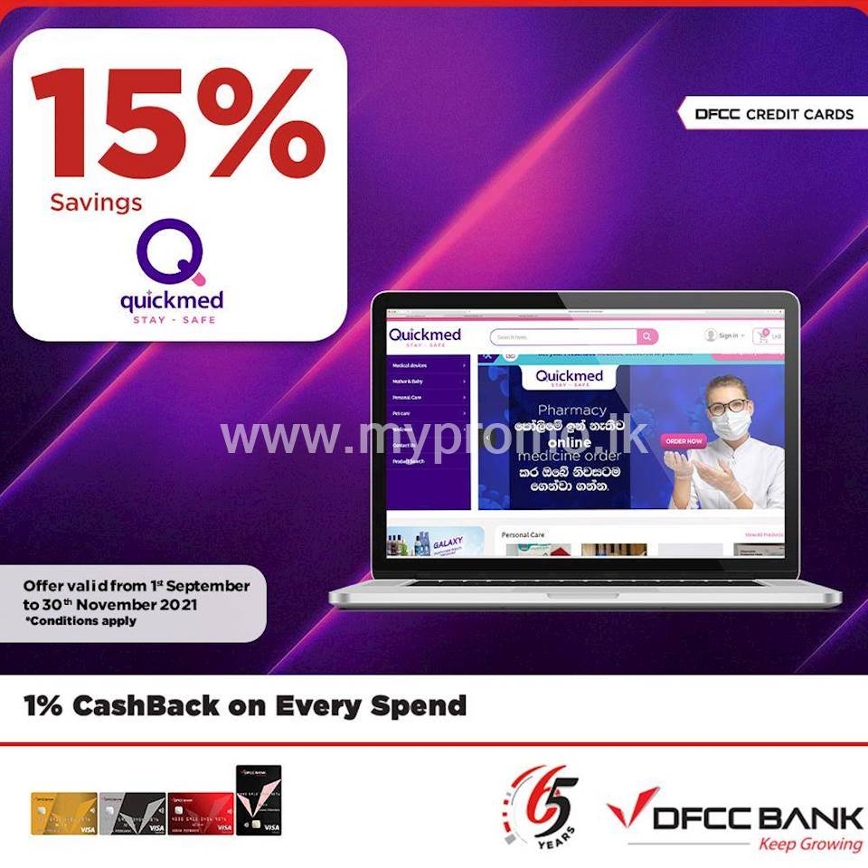Enjoy 15% savings on the total bill at www.quickmed.lk with DFCC Credit Cards!