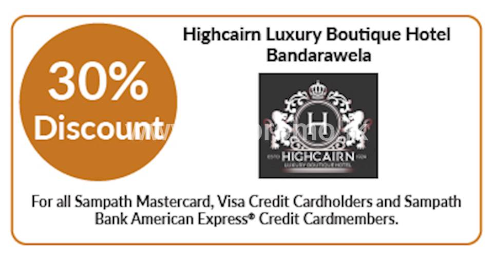 Enjoy 30% discount on room bookings on full board, half board basis stays at Highcairn Luxury Boutique Hotel, Bandarawela for Sampath Bank Cards