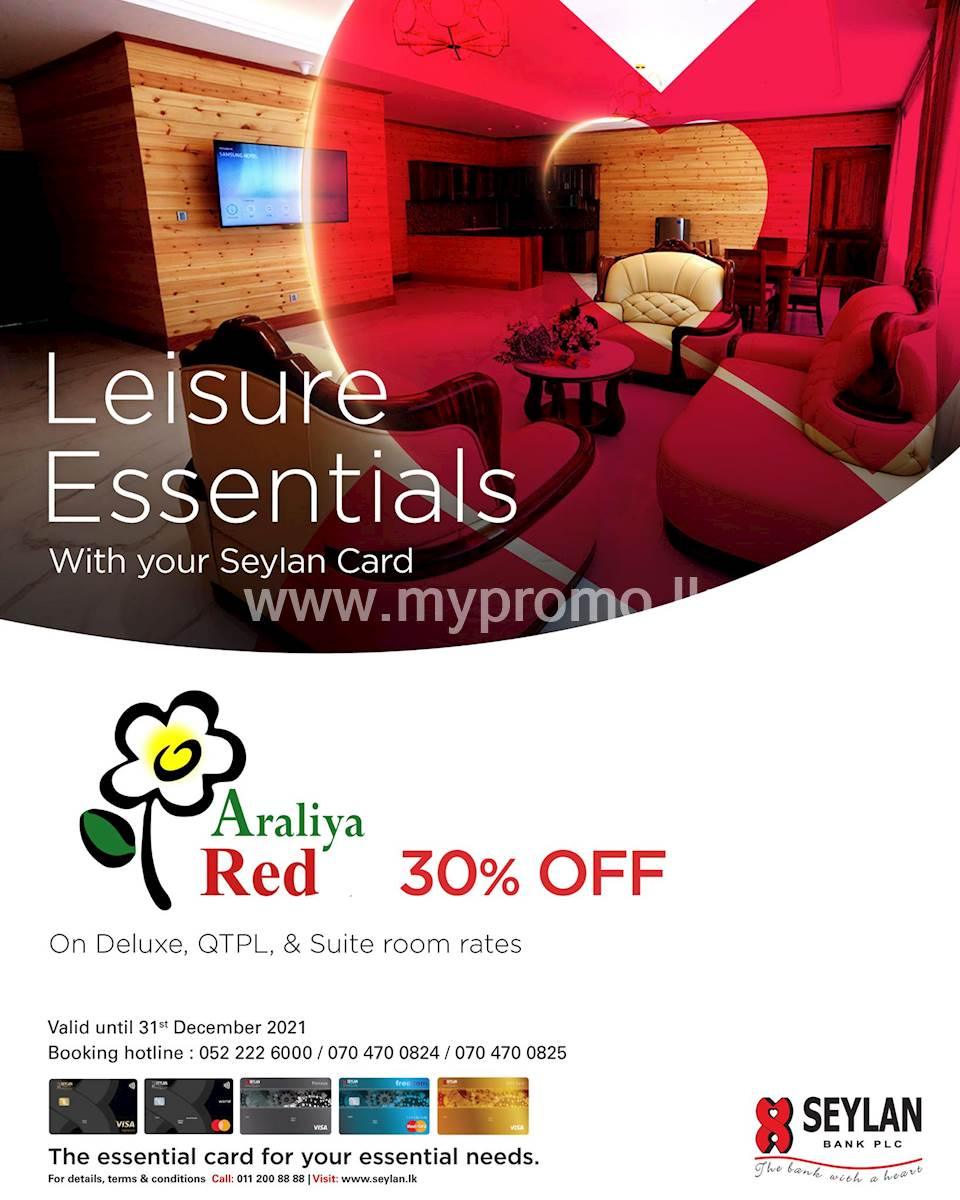 Enjoy 30% at Araliya Red with your Seylan Card