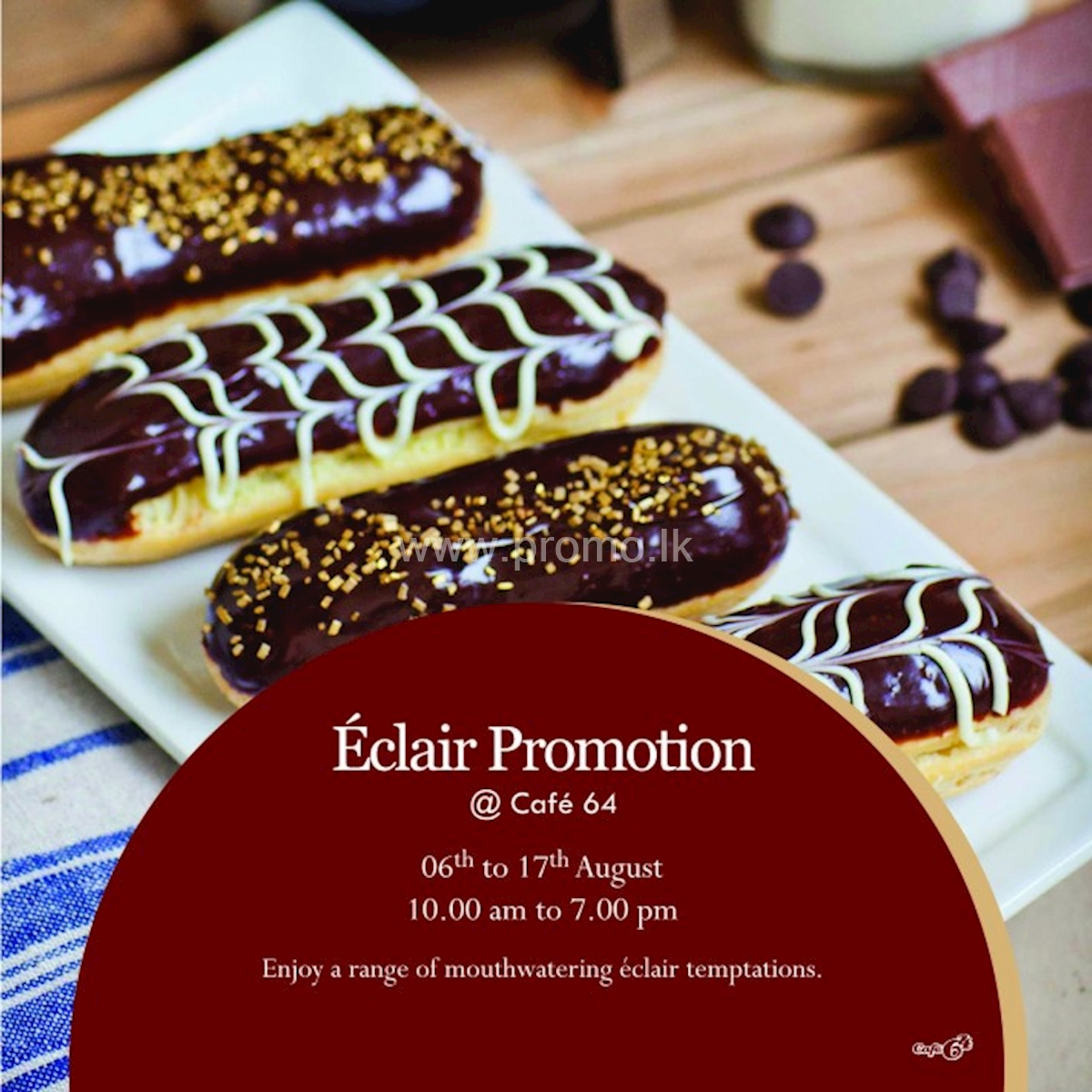 Eclair Promotion at Cafe 64
