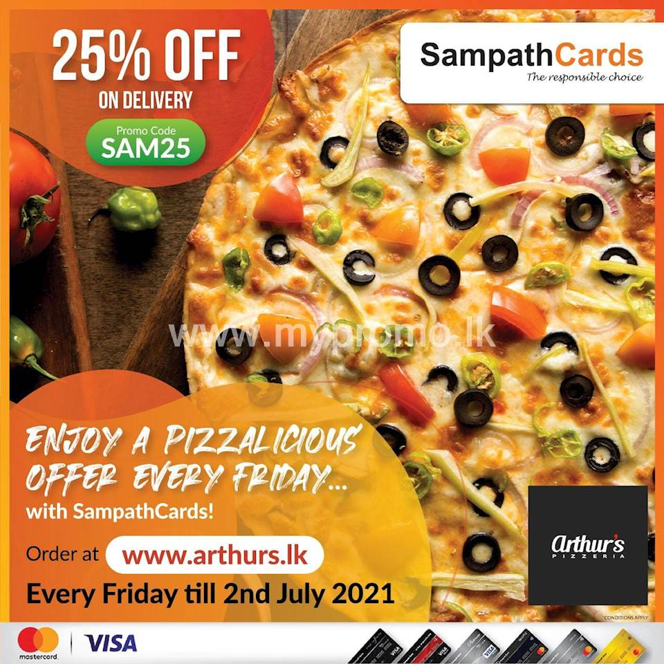 25% OFF on delivery orders made through www.arthurs.lk on EVERY Friday for all Sampath Mastercard and Visa Credit Cardholders