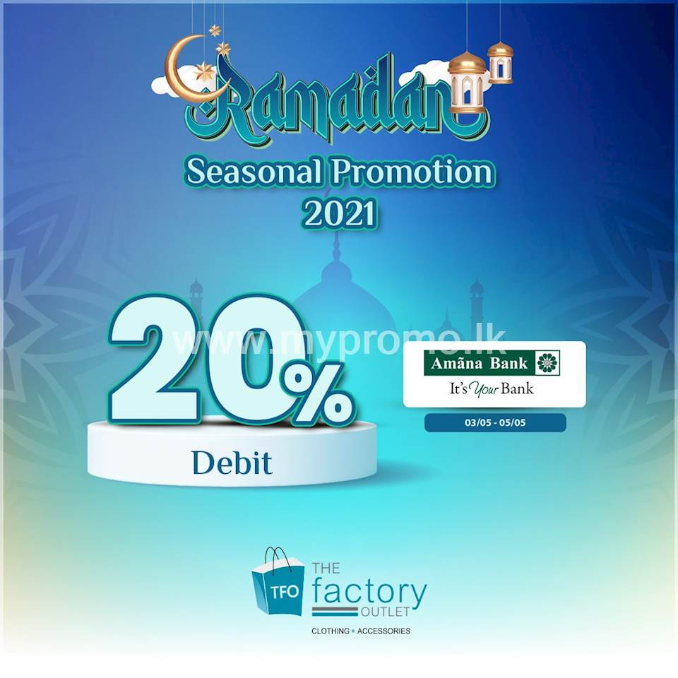 Enjoy 20% off when shopping with Amana Bank Debit cards at The Factory Outtlet