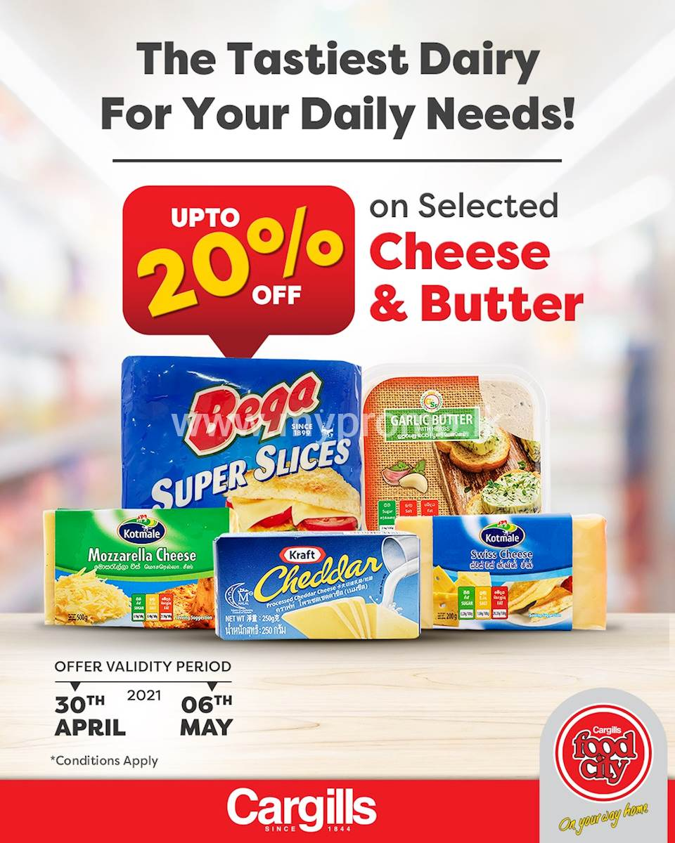 Get up to 20% off on selected Cheese and Butter at Cargills Food City
