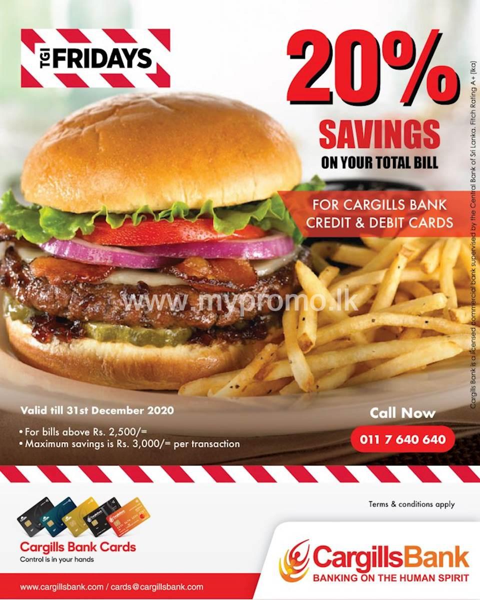 20% off on your total bill at TGI Fridays for Cargills Bank Credit & Debit cards.