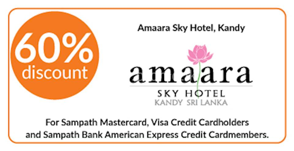 60% discount on double and triple room bookings on full board, half board stays at Amaara Sky Hotel, Kandy for Sampath Bank Cards