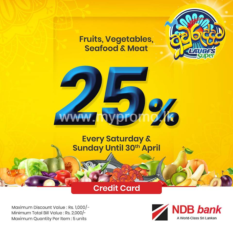 25% Savings on fruits, vegetables, seafood and meat at LAUGFS for NDB bank credit Card