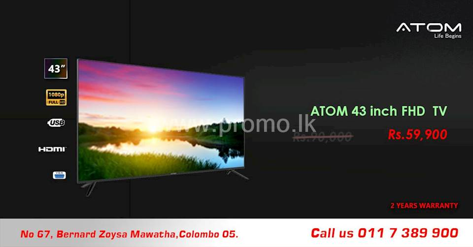 Buy an ATOM 43 inch for just Rs.59,900 inclusive of 2 years warranty.