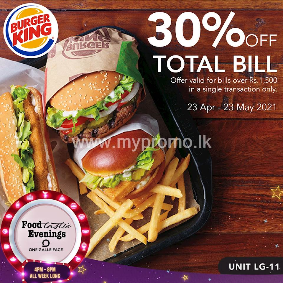 Get 30% OFF your total bill worth Rs. 1,500 or more when you are at Burger King Sri Lanka with Foodtastic Evenings at One Galle Face