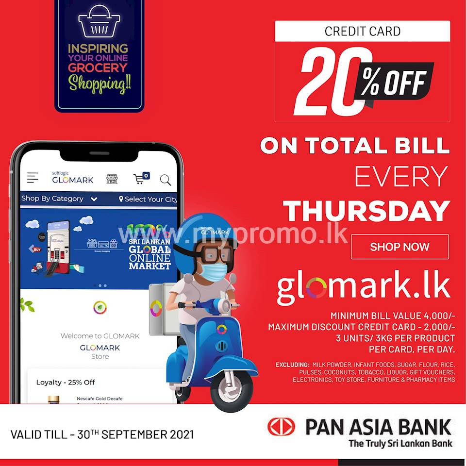 20% DISCOUNT on Total Bill for Pan Asia Bank Credit Cards at www.glomark.lk on every Thursday