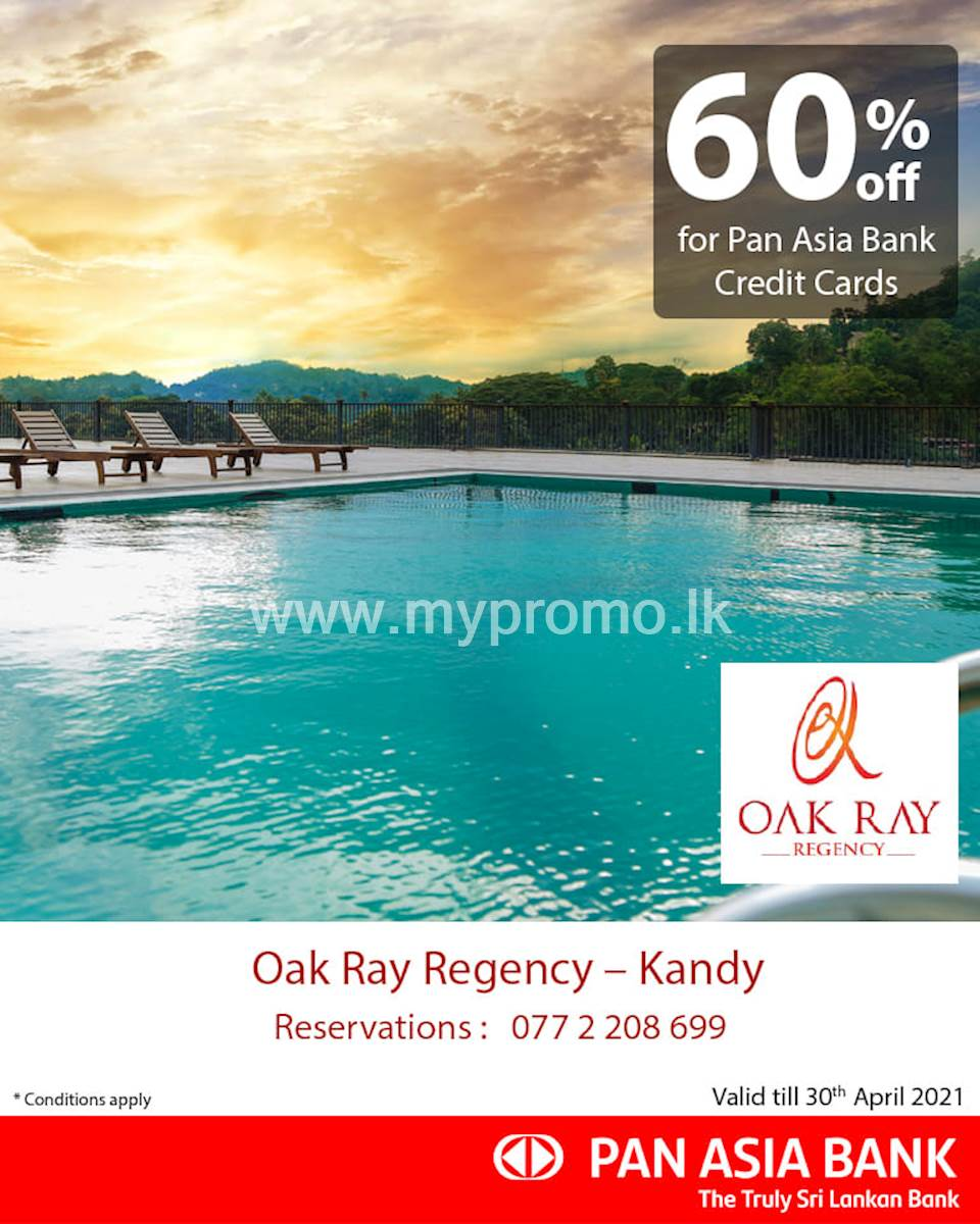60% off at Oak Ray Regency Kandy for Pan Asia Bank Credit Cards