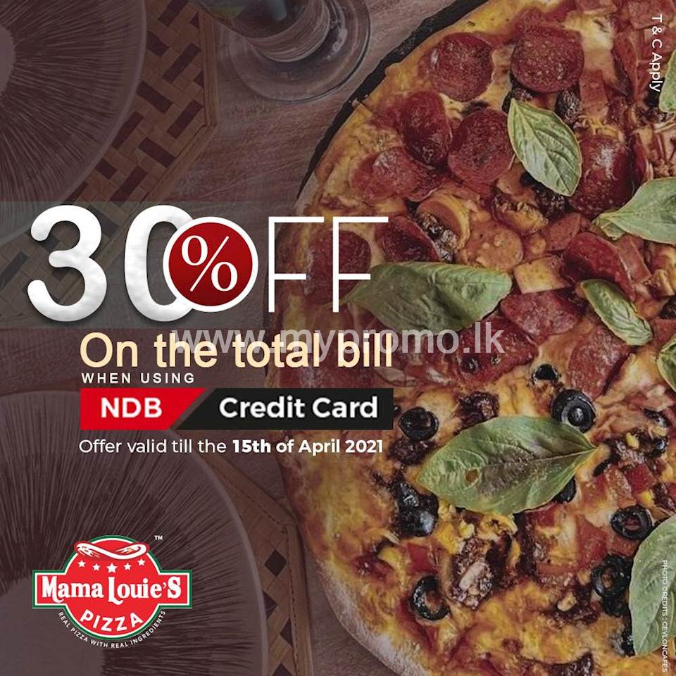 Enjoy a discount of 30% on the total bill when using a NDB Credit at Mama Louie's