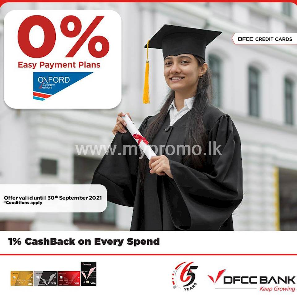 Enjoy up to 12 months 0% Easy Payment Plans at Oxford College of Business with DFCC Credit Cards!