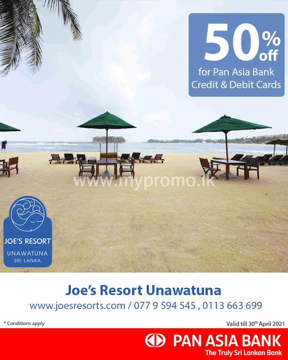 50% off at Joe's Resort Unawatuna for Pan Asia Bank Credit and Debit Cards