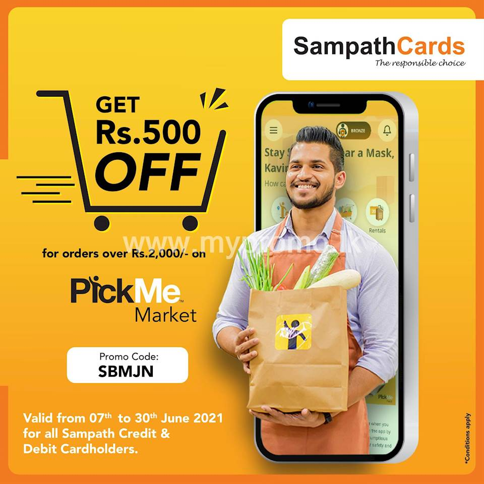 Receive Rs. 500/- OFF for orders over Rs. 2000/- for all Sampath Credit and Debit Cards on PickMe Market
