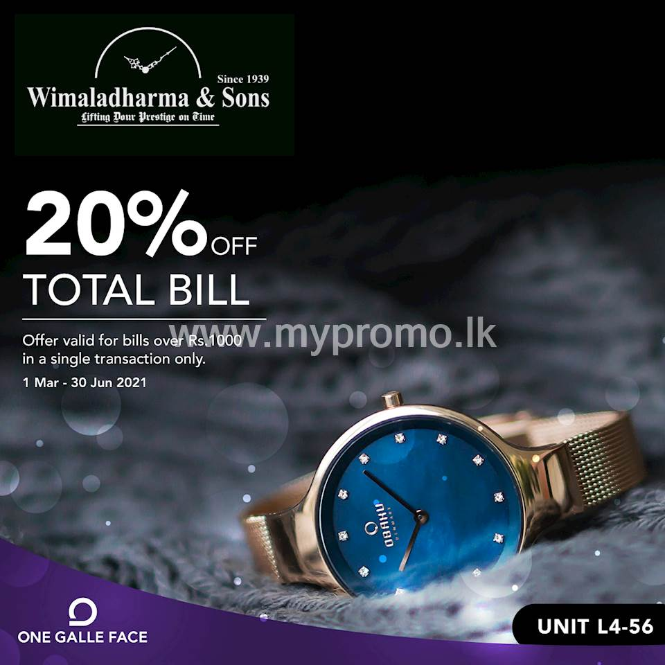 20% OFF on bills over Rs. 1,000 exclusively for One Galle Face Rewards Members at Wimaladharma & Sons
