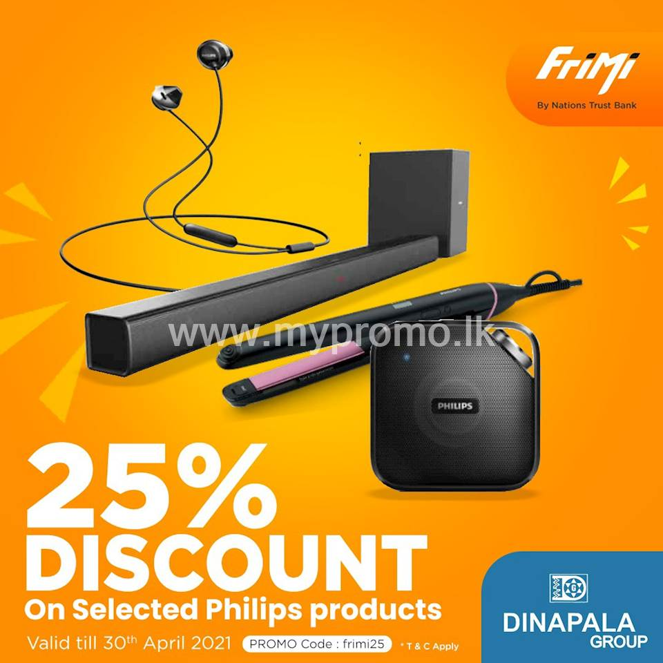 Enjoy a 25% Discount on selected Philips products at https://www.dinapalagroup.lk/ purchased via FriMi app