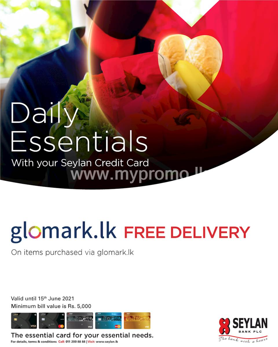 Enjoy FREE DELIVERY for orders via www.glomark.lk with your Seylan Credit Card!