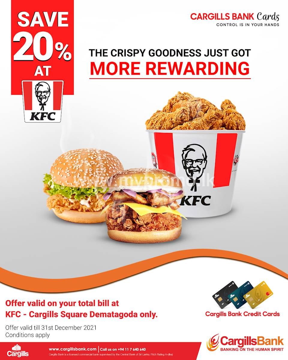Save 20% on your total bill at KFC – Cargills Square Dematagoda for Cargills Bank Credit Cards