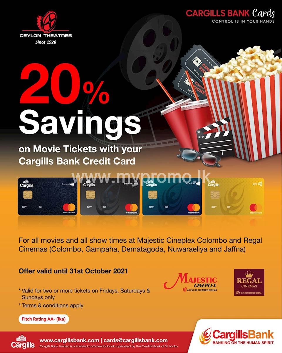 Enjoy 20% savings on movie tickets at Majestic Cineplex Colombo and Regal Cinemas with your Cargills Bank Credit Card