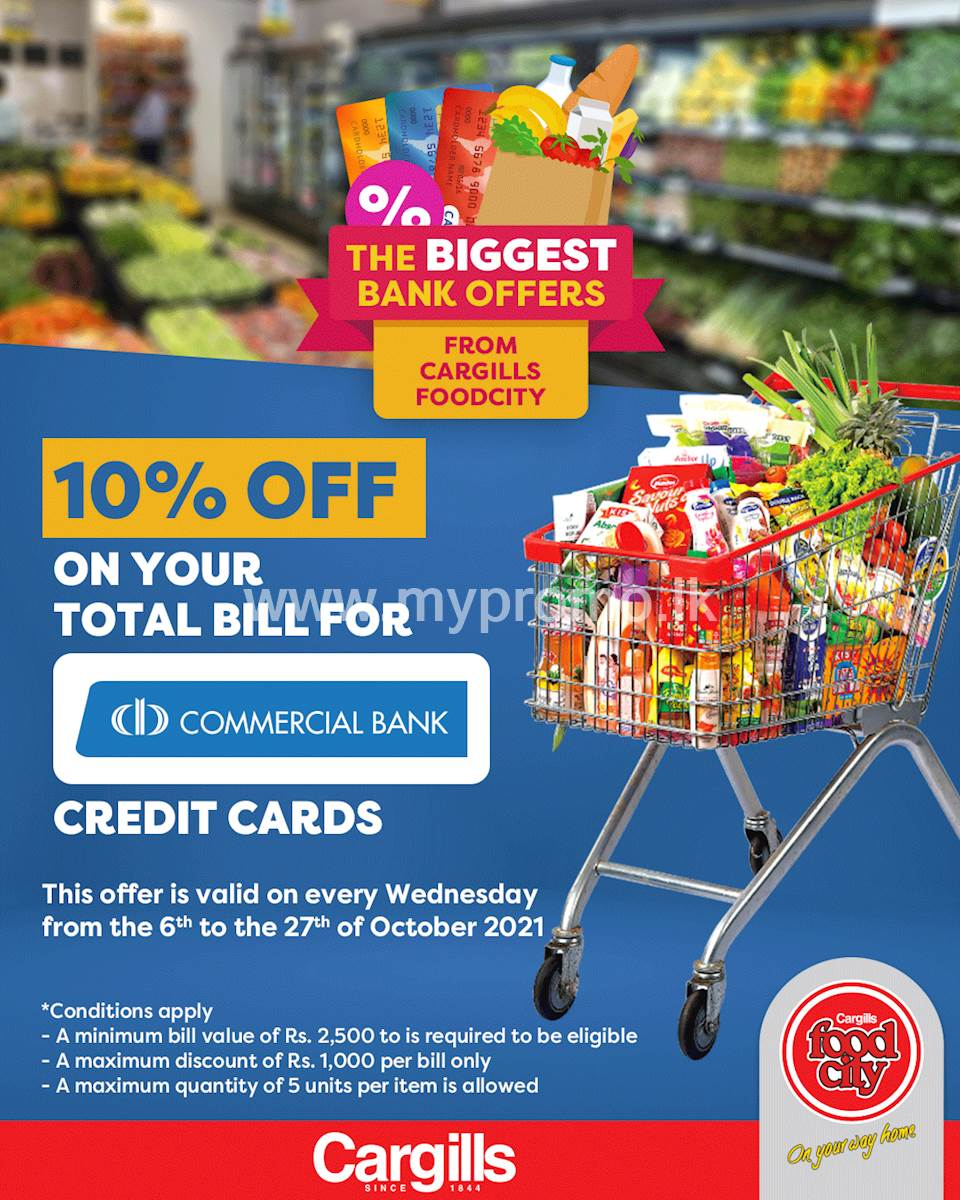 Get 10% OFF on your total bill when you use your Commercial Bank credit card on every Wednesday at Cargills Food City
